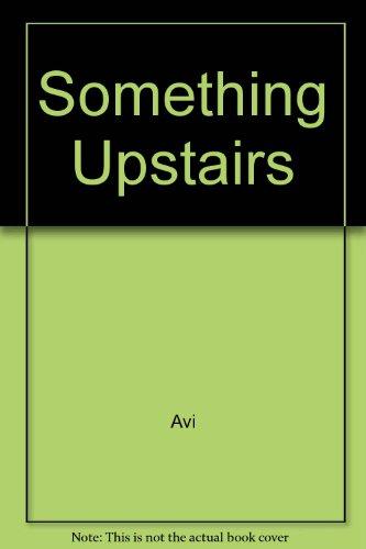 9780606118606: Something Upstairs