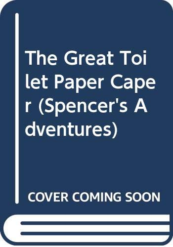 9780606118712: The Great Toilet Paper Caper (Spencer's Adventures)