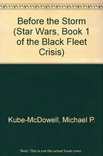 9780606118842: Before the Storm (Star Wars, Book 1 of the Black Fleet Crisis)