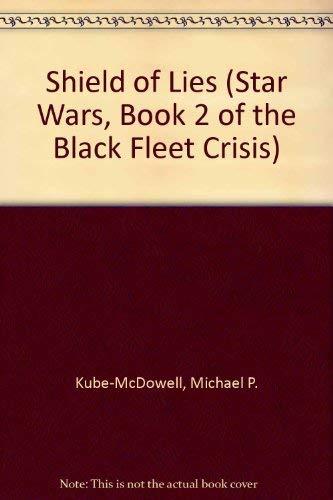 Shield of Lies (Star Wars, Book 2 of the Black Fleet Crisis): Kube-McDowell, Michael P.