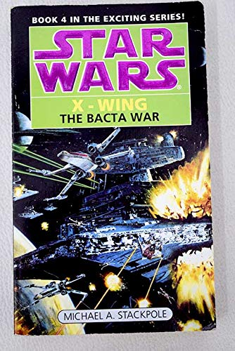 9780606119009: The Bacta War (Star Wars X-Wing, Book 4)