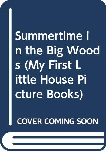 9780606119368: Summertime in the Big Woods (My First Little House Picture Books)