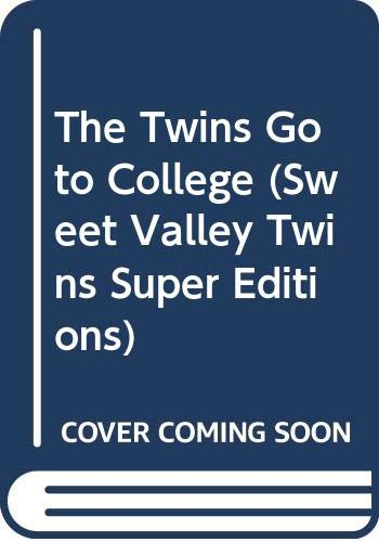 9780606119603: The Twins Go to College (Sweet Valley Twins Super Editions)