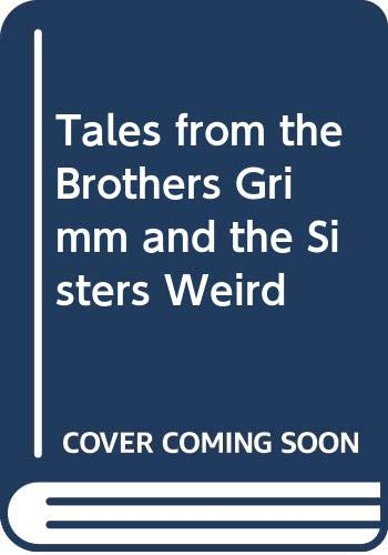 9780606119658: Tales from the Brothers Grimm and the Sisters Weird
