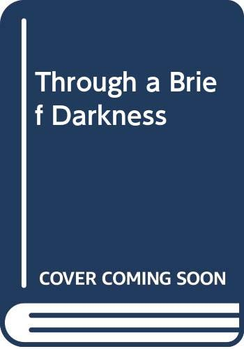 9780606119863: Through a Brief Darkness