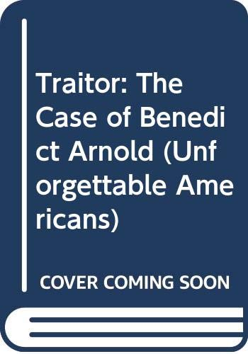 9780606120012: Traitor: The Case of Benedict Arnold (Unforgettable Americans)