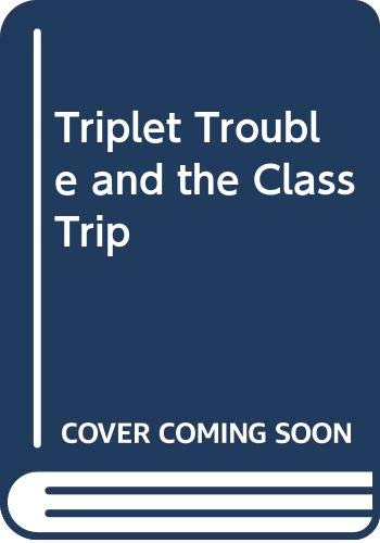 9780606120081: Triplet Trouble and the Class Trip