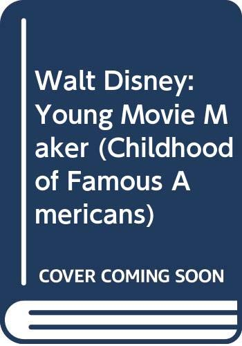9780606120456: Walt Disney: Young Movie Maker (Childhood of Famous Americans)