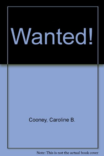 Wanted! (0606120483) by Caroline B. Cooney