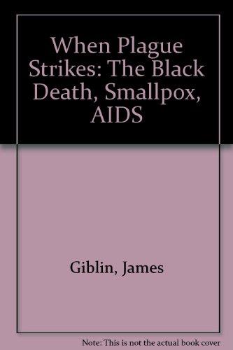 9780606120807: When Plague Strikes: The Black Death, Smallpox, AIDS