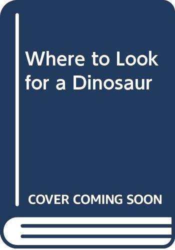 9780606120869: Where to Look for a Dinosaur