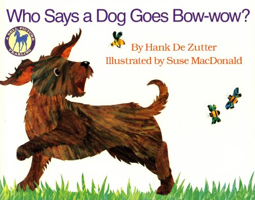 Who Says a Dog Goes Bow-Wow: Hank De Zutter