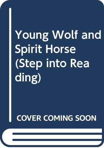 9780606121262: Young Wolf and Spirit Horse (Step into Reading)