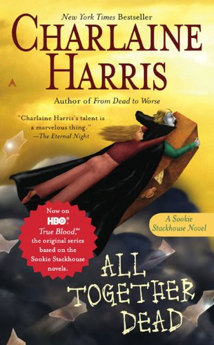 All Together Dead (Sookie Stackhouse/True Blood, Book 7) Library Edition: Charlaine Harris