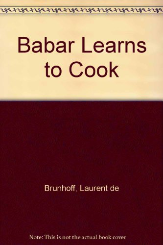 9780606121736: Babar Learns to Cook