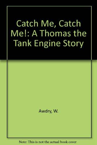 9780606122153: Catch Me, Catch Me!: A Thomas the Tank Engine Story