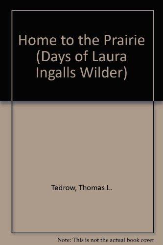 9780606122443: Home to the Prairie (Days of Laura Ingalls Wilder, No 4)