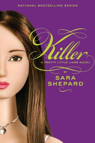 Killer (Pretty Little Liars, Book 6) (Library: Sara Shepard