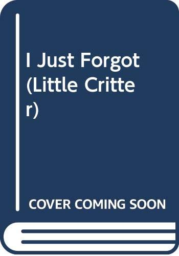 9780606123518: I Just Forgot (Little Critter)