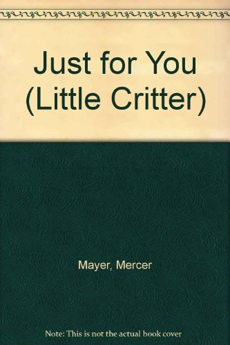 9780606123730: Just for You (Little Critter)