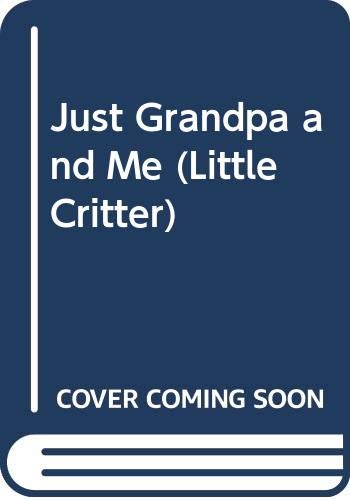 9780606123754: Just Grandpa and Me (Little Critter)