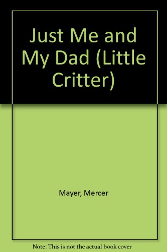 9780606123778: Just Me and My Dad (Little Critter)