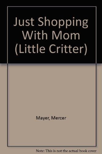 9780606123822: Just Shopping With Mom (Little Critter)