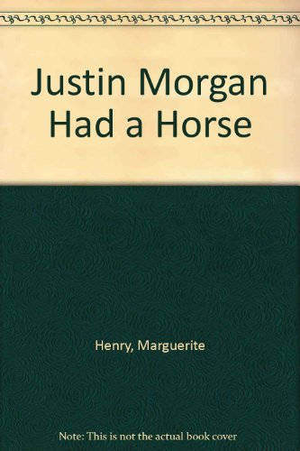 Justin Morgan Had a Horse (0606123830) by Marguerite Henry