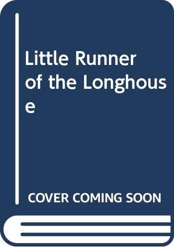 9780606124010: Little Runner of the Longhouse