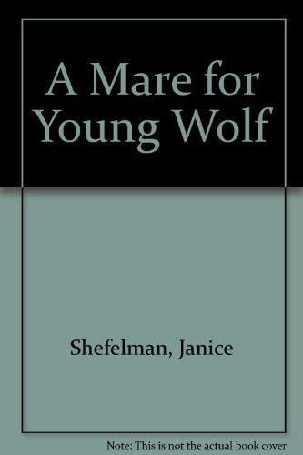 9780606124157: A Mare for Young Wolf