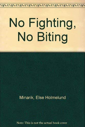 9780606124546: No Fighting, No Biting