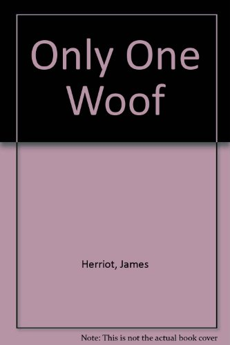 Only One Woof: Herriot, James