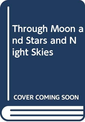 9780606125406: Through Moon and Stars and Night Skies