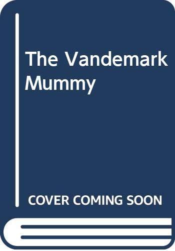9780606125604: The Vandemark Mummy