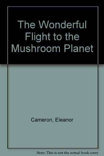 The Wonderful Flight to the Mushroom Planet (0606125817) by Eleanor Cameron