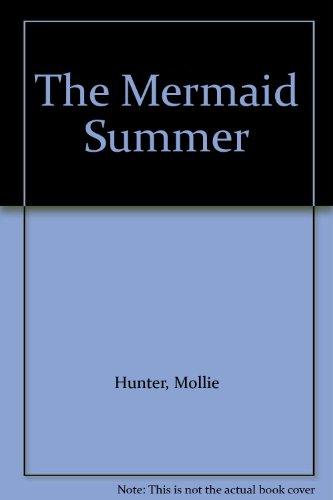 The Mermaid Summer (0606126015) by Hunter, Mollie