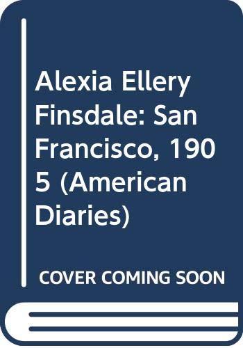 9780606126144: Alexia Ellery Finsdale: San Francisco, 1905