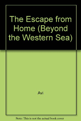 9780606126335: The Escape from Home (Beyond the Western Sea)