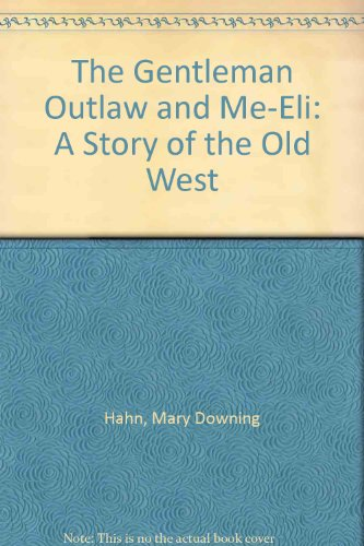 9780606127073: The Gentleman Outlaw and Me-Eli: A Story of the Old West