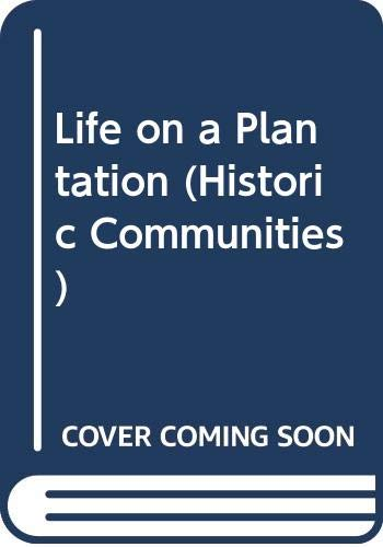 9780606127578: Life on a Plantation (Historic Communities)