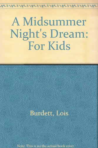 A Midsummer Night's Dream: For Kids (0606127674) by Lois Burdett