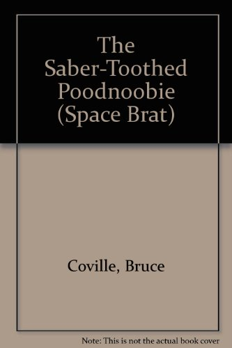 9780606128179: The Saber-Toothed Poodnoobie (Space Brat)