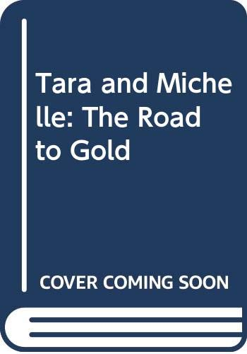 9780606128216: Tara and Michelle: The Road to Gold