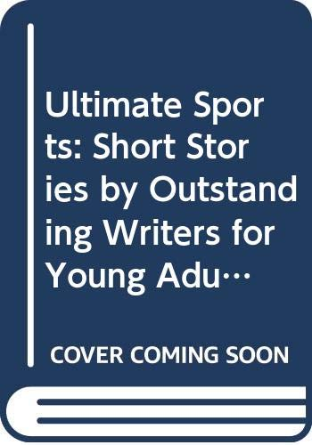 9780606128353: Ultimate Sports: Short Stories by Outstanding Writers for Young Adults