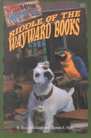 9780606128575: Riddle of the Wayward Books (Wishbone Mysteries)
