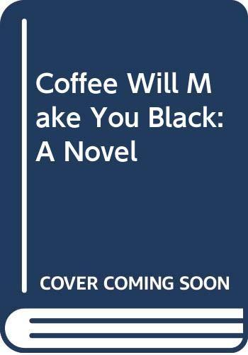 9780606128605: Coffee Will Make You Black: A Novel