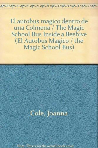 9780606128810: El autobus magico dentro de una Colmena / The Magic School Bus Inside a Beehive (El Autobus Magico / the Magic School Bus)