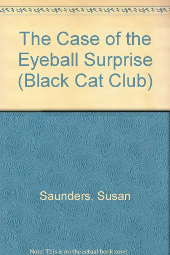 9780606128919: The Case of the Eyeball Surprise (Black Cat Club)