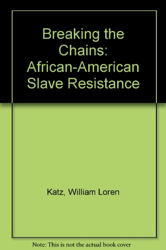 9780606128971: Breaking the Chains: African-American Slave Resistance