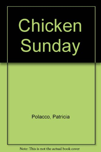 9780606129060: Chicken Sunday